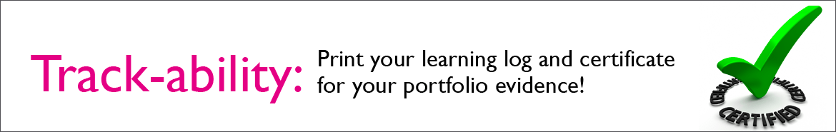 Print your learning log and certificate for your portfolio evidence